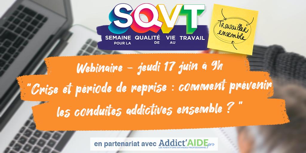 Semaine de la QVT 2021 - Webinaire du 17 juin à 9h « Crise et période de reprise : comment prévenir les conduites addictives ensemble ? »