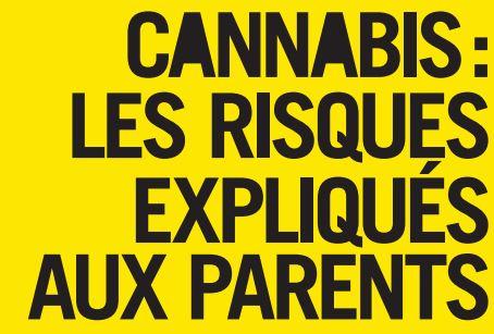 Addiction Cannabis - Cannabis / Les risques expliqués aux parents