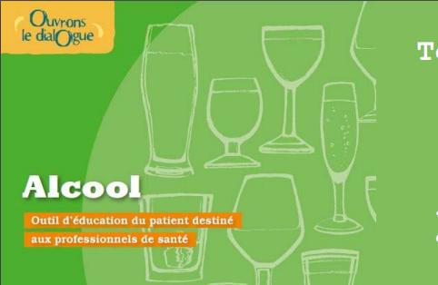 Addiction Alcool - ALCOOL / Kit Ouvrons le dialogue : outil d'éducation du patient destiné aux professionnels de santé