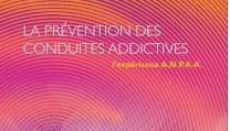 Addiction Toutes les addictions - ADDICTIONS / Un guide de l'ANPAA pour faire le point sur la prévention