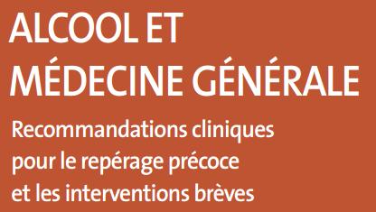 Addiction Alcool - ALCOOL / Recommandations cliniques de l'INPES pour le repérage précoce et les interventions brèves (médecine générale)