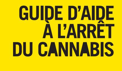 CANNABIS / Guide INPES pour aider à arrêter de consommer
