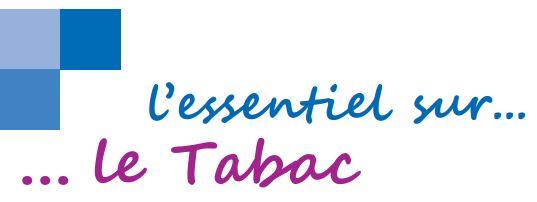 Addiction Tabac - TABAC / L'essentiel sur ce produit et ses risques