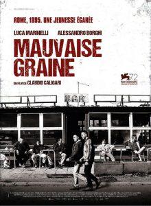 Mauvaise graine, le film postume du réalisateur italien Claudio Caligari