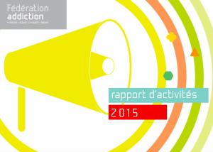 Addiction  - Rapport d'activité 2015 en ligne
