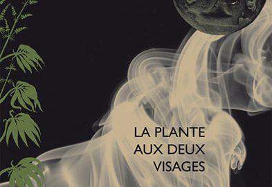 """""""Chanvre et cannabis. La plante aux deux visages"""""""
