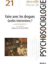 Nouvelle revue de psychosociologie «Faire avec les drogues. Quelles interventions?»