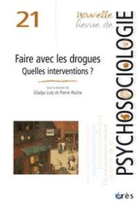 Addiction Autres drogues - Nouvelle revue de psychosociologie «Faire avec les drogues. Quelles interventions?»