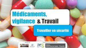 médicaments vigilance et travail