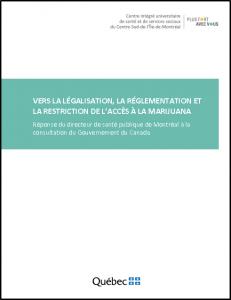Addiction Cannabis - Canada  / Vers la légalisation, la réglementation et la restriction de l'accès à la marijuana : réponse du directeur de santé publique de Montréal