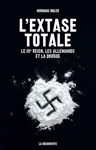 "Addiction  - Essai / ""L'extase totale"" de Norman Ohler"