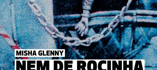 "Récit documentaire / ""Nem de Rocinha"" de Misha Glenny"
