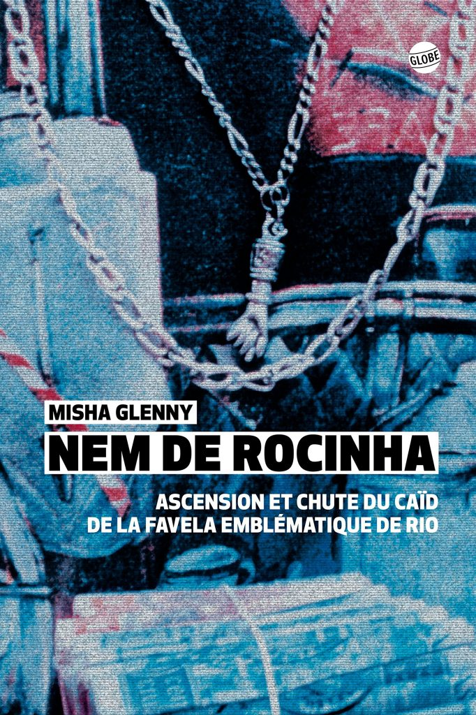 "Addiction  - Récit documentaire / ""Nem de Rocinha"" de Misha Glenny"