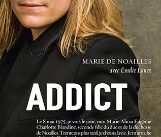 """Récit / """"Addict"""" de Marie de Noailles"""