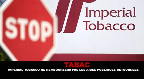 Addiction Tabac - TABAC / IMPÉRIAL TOBACCO NE REMBOURSERA PAS LES AIDES PUBLIQUES DÉTOURNÉES