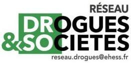 Addiction Autres drogues - DROGUES / Création du réseau de recherche « drogues & sociétés »