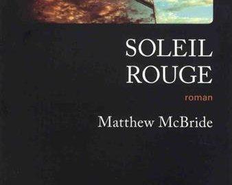 """Roman / """"Soleil rouge""""  de Matthew McBride"""