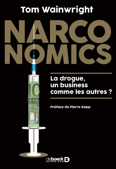 "Addiction Autres drogues - Essai / ""Narconomics"" de Tom Wainwright"