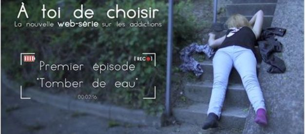 Addiction Alcool - A toi de choisir, la nouvelle web-série sur les addictions