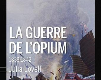 """Essai / """"La guerre de l'opium""""  de Julia Lovell"""