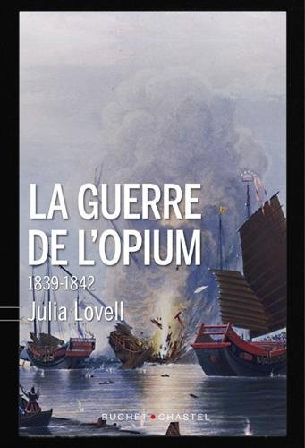 "Addiction  - Essai / ""La guerre de l'opium""  de Julia Lovell"