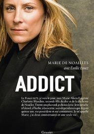 VIDEO / Marie de Noailles : «Je n'ai pas choisi d'être une addict, c'est une maladie!»