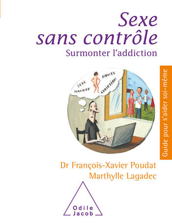 Addiction Autres addictions comportementales - ADDICTIONS COMPORTEMENTALES / Sexe sans contrôle. Surmonter l'addiction