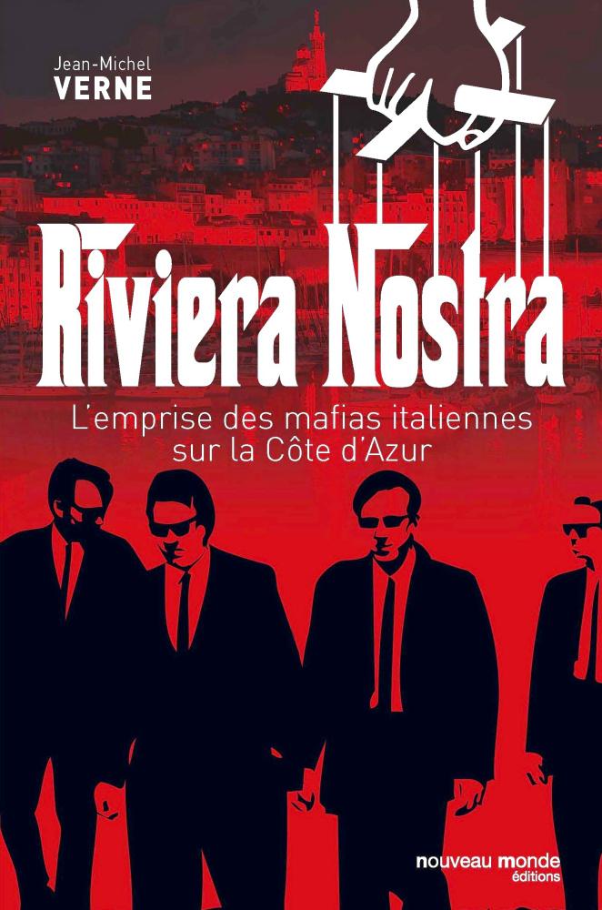 "Addiction  - Essai / ""Riviera Nostra""  de Jean-Michel Verne"