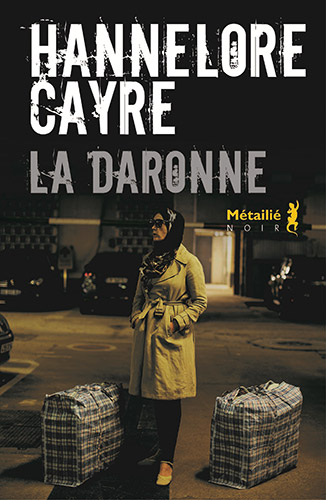 "Addiction  - Roman / ""La Daronne""  de Hannelore Cayre"