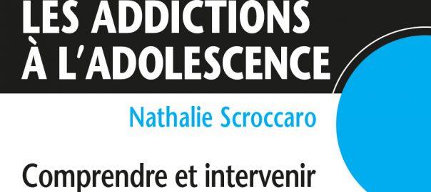 DROGUES / Les addictions à l'adolescence. Comprendre et intervenir auprès des parents et des proches.