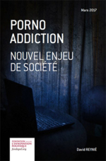 Addiction Autres addictions comportementales - ADDICTIONS COMPORTEMENTALES / David Reynié – Porno addiction : nouvel enjeu de société