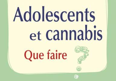 """Essai / """"Adolescents et cannabis. Que faire ?"""" de Jean-Pierre Couteron, Muriel Lascaux et Aude Stehelin"""