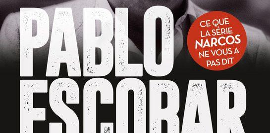 """Récit de vie / """"Pablo Escobar mon père"""" de Juan Pablo Escobar"""