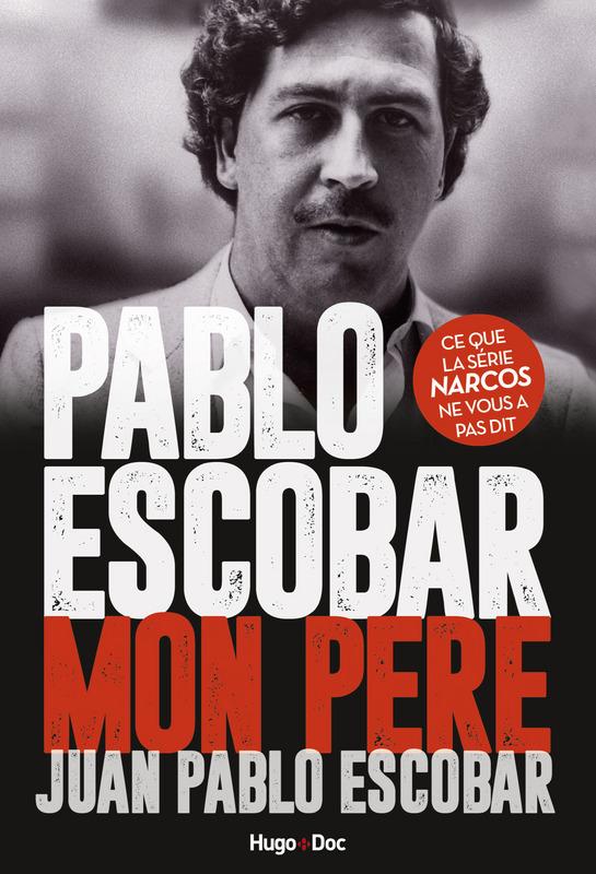 """Addiction  - Récit de vie / """"Pablo Escobar mon père"""" de Juan Pablo Escobar"""