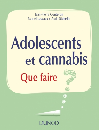 Addiction Cannabis - Adolescents et cannabis : Que faire ?