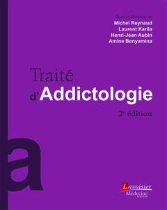 Addiction Toutes les addictions - Comprendre les addictions : l'état de l'art