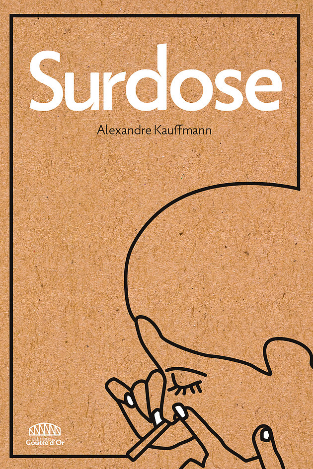 "Addiction  - Roman / ""Surdose""  de Alexandre Kauffmann"