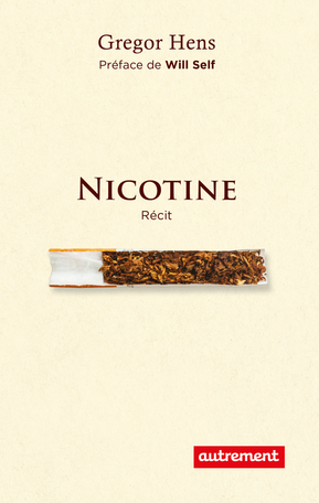 Addiction  - Récit / Nicotine  de Gregor Hens