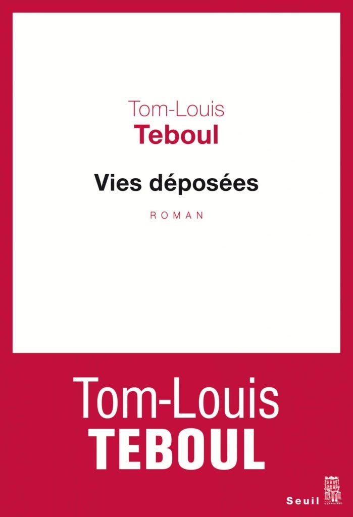 """Addiction  - Roman / """"Vies déposées"""" de Tom-Louis Teboul"""