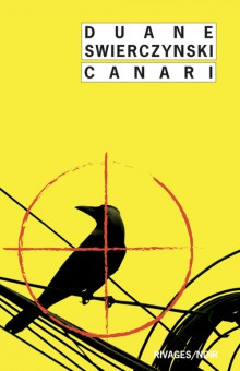 "Addiction  - Roman / ""Canari"" de Duane Swierzynski"