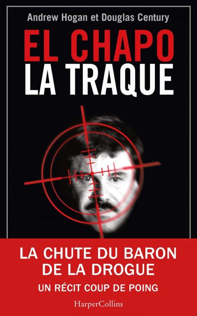 Addiction  - Récit / El Chapo la traque  Un récit de Andrew Hogan et Douglas Century