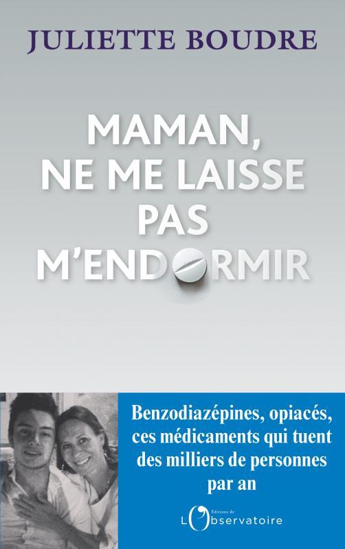 """Addiction  - Récit / """"Maman ne me laisse pas m'endormir"""" de Juliette Boudre"""