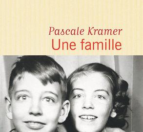 """Roman / """"Une famille"""" de Pascale Kramer"""