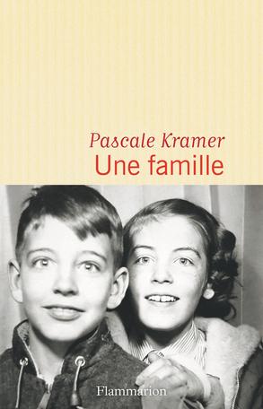 """Addiction  - Roman / """"Une famille"""" de Pascale Kramer"""