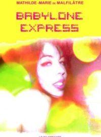 Roman / Babylone Express de Mathilde-Marie de Malfilâtre