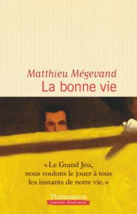 """Addiction Autres drogues - Roman / """"La bonne vie"""" de Matthieu Mégevand"""