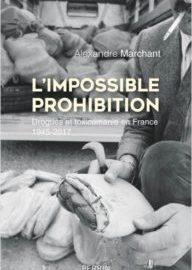 Essai / L'impossible prohibition de Alexandre Marchant