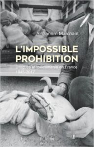Addiction Autres drogues - Essai / L'impossible prohibition de Alexandre Marchant