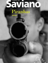 "Roman / ""Piranhas"" de Roberto Saviano"