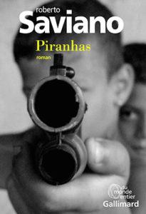 "Addiction Autres drogues - Roman / ""Piranhas"" de Roberto Saviano"